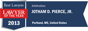 Jotham D. Pierce, Jr. has earned a Lawyer of the Year award for 2013!