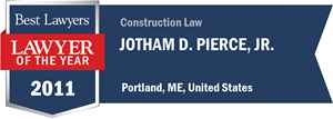 Jotham D. Pierce, Jr. has earned a Lawyer of the Year award for 2011!