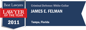 James E. Felman has earned a Lawyer of the Year award for 2011!