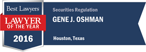 Gene J. Oshman has earned a Lawyer of the Year award for 2016!