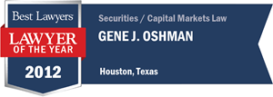 Gene J. Oshman has earned a Lawyer of the Year award for 2012!