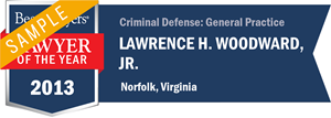 Lawrence H. Woodward, Jr. has earned a Lawyer of the Year award for 2013!