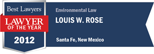 Louis W. Rose has earned a Lawyer of the Year award for 2012!