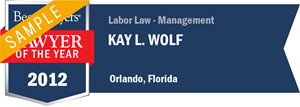 Kay L. Wolf has earned a Lawyer of the Year award for 2012!