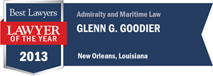 Glenn G. Goodier has earned a Lawyer of the Year award for 2013!