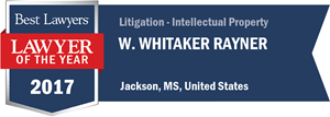 W. Whitaker Rayner has earned a Lawyer of the Year award for 2017!