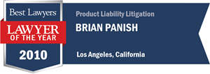 Brian Panish has earned a Lawyer of the Year award for 2010!