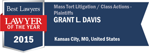 Grant L. Davis has earned a Lawyer of the Year award for 2015!