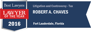 Robert A. Chaves has earned a Lawyer of the Year award for 2016!