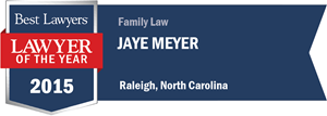 Jaye Meyer has earned a Lawyer of the Year award for 2015!