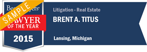 Brent A. Titus has earned a Lawyer of the Year award for 2015!