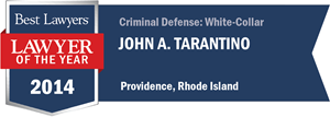 John A. Tarantino has earned a Lawyer of the Year award for 2014!