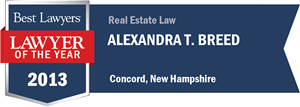Alexandra T. Breed has earned a Lawyer of the Year award for 2013!