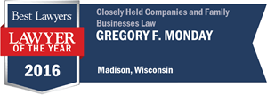 Gregory F. Monday has earned a Lawyer of the Year award for 2016!