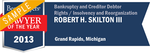 Robert H. Skilton III has earned a Lawyer of the Year award for 2013!