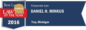 Daniel H. Minkus has earned a Lawyer of the Year award for 2016!