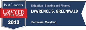 Lawrence S. Greenwald has earned a Lawyer of the Year award for 2012!