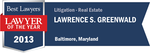 Lawrence S. Greenwald has earned a Lawyer of the Year award for 2013!