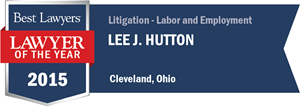 Lee J. Hutton has earned a Lawyer of the Year award for 2015!
