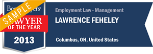 Lawrence F. Feheley has earned a Lawyer of the Year award for 2013!