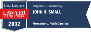 John H. Small has earned a Lawyer of the Year award for 2012!