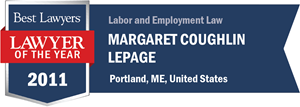 Margaret Coughlin LePage has earned a Lawyer of the Year award for 2011!