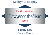 Kathryn Murphy- Best Lawyers Lawyer of the Year 2015 - Family Law Dallas