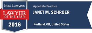 Janet M. Schroer has earned a Lawyer of the Year award for 2016!