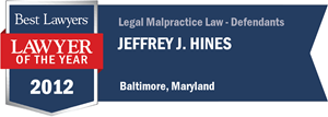 Jeffrey J. Hines has earned a Lawyer of the Year award for 2012!