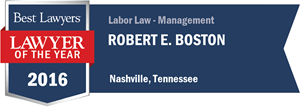 Robert E. Boston has earned a Lawyer of the Year award for 2016!
