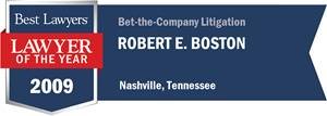 Robert E. Boston has earned a Lawyer of the Year award for 2009!