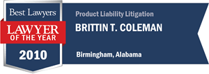 Brittin T. Coleman has earned a Lawyer of the Year award for 2010!