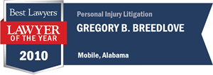 Gregory B. Breedlove has earned a Lawyer of the Year award for 2010!