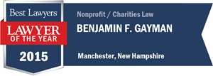 Benjamin F. Gayman has earned a Lawyer of the Year award for 2015!