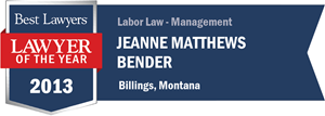 Jeanne Matthews Bender has earned a Lawyer of the Year award for 2013!