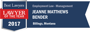 Jeanne Matthews Bender has earned a Lawyer of the Year award for 2017!
