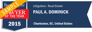 Paul A. Dominick has earned a Lawyer of the Year award for 2015!