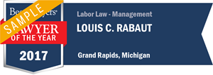 Louis C. Rabaut has earned a Lawyer of the Year award for 2017!
