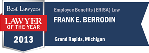 Frank E. Berrodin has earned a Lawyer of the Year award for 2013!
