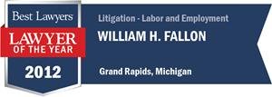 William H. Fallon has earned a Lawyer of the Year award for 2012!