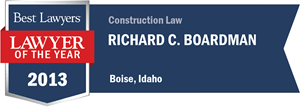 Richard C. Boardman has earned a Lawyer of the Year award for 2013!