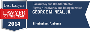 George M. Neal, Jr. has earned a Lawyer of the Year award for 2014!