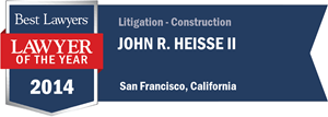 John R. Heisse II has earned a Lawyer of the Year award for 2014!