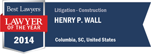 Henry P. Wall has earned a Lawyer of the Year award for 2014!