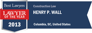 Henry P. Wall has earned a Lawyer of the Year award for 2013!