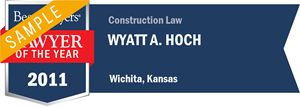 Wyatt A. Hoch has earned a Lawyer of the Year award for 2011!