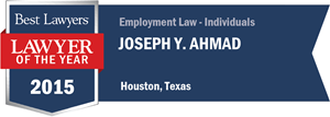 Joseph Y. Ahmad has earned a Lawyer of the Year award for 2015!