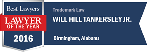 Will Hill Tankersley, Jr. has earned a Lawyer of the Year award for 2016!