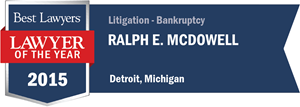 Ralph E. McDowell has earned a Lawyer of the Year award for 2015!