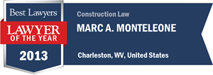 Marc A. Monteleone has earned a Lawyer of the Year award for 2013!